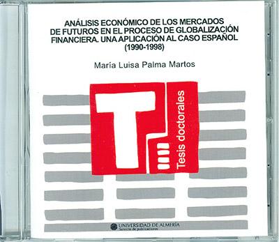Análisis económico de los mercados de futuros en el proceso de globalización financiera. Una aplicación al caso español (1990-1