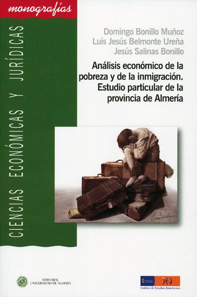 Análisis económico de la pobreza y la inmigración. Estudio particular de la provincia de Almería
