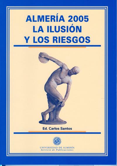 Almería 2005. La ilusión y los riesgos