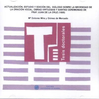 Actualización, estudio y edición del Diálogo sobre la necesidad de la oración vocal, obras virtuosas y santas ceremonias de fray