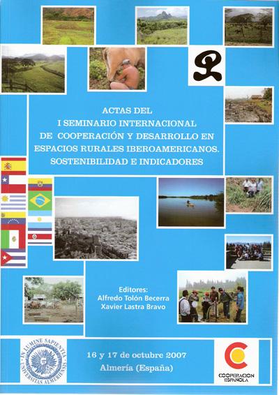 Actas del I seminario internacional de cooperación y desarrollo en espacios rurales iberoamericanos. Sostenibilidad e indicador