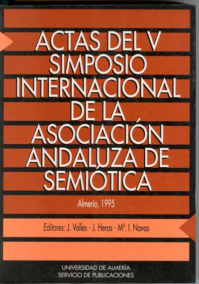 Actas del V Simposio Internacional de la Asociación Andaluza de Semiótica