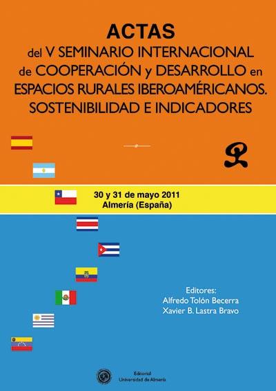 Actas del  V seminario internacional de cooperación y desarrollo en espacios rurales iberoamericanos. Sostenibilidad e indicado