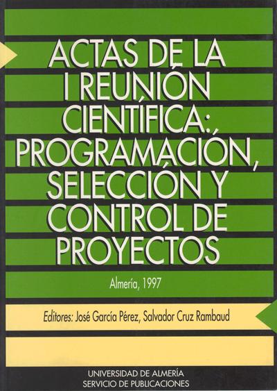 """Actas de la I Reunión Científica """"Programación, selección y control de proyectos"""""""
