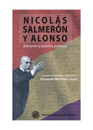 Nicolás Salmerón Y Alonso Discursos Y Escritos Políticos.