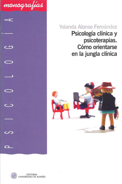 Psicología clínica y psicoterapias. Como orientarse en la jungla clínica