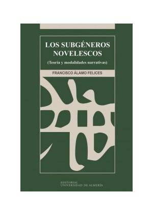 Los subgéneros novelescos (Teoría y modalidades narrativas)