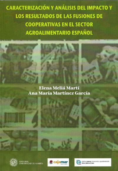 Caracterización y análisis del impacto y los resultados de las fusiones de cooperativas en el sector agroalimentario español