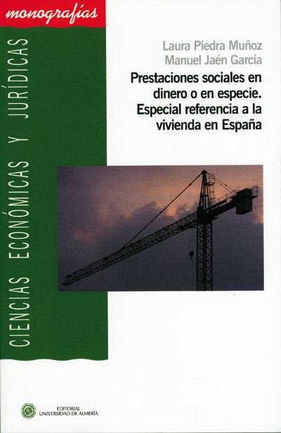 Prestaciones sociales en dinero o en especie. Especial referencia a la vivienda en España