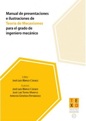 Manual de presentaciones e ilustraciones de teoría de mecanismos para el grado de ingeniero mecánico