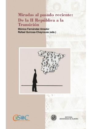Miradas al pasado reciente: de la II República a la Transición