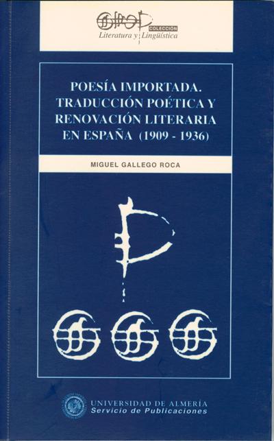 Poesía importada. Traducción poética y renovación literaria en España (1909-1936)