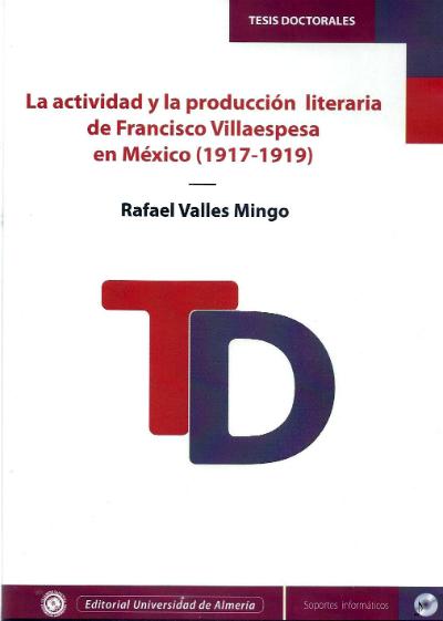 La actividad y la producción literaria de Francisco Villaespesa en México (1917-1919)