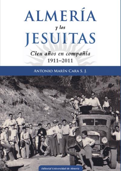 Almería y los Jesuitas: Cien años en compañía 1911-2011
