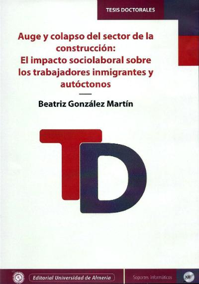 Auge y colapso del sector de la construcción: El impacto sociolaboral sobre los trabajadores inmigrantes y autóctonos