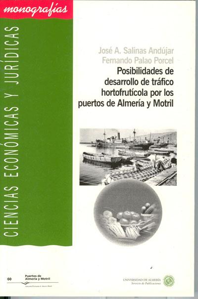 Posibilidades de desarrollo de tráfico hortofrutícola por los puertos de Almería y Motril