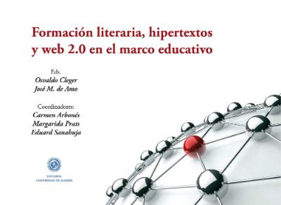 Formación literaria, hipertextos y web 2.0 en el marco educativo