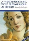 La figura femenina en el teatro de Edward Bond: Las heroinas