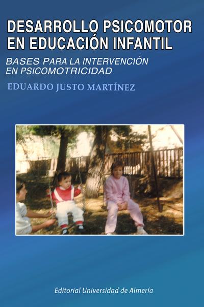 Desarrollo psicomotor en educación infantil. Bases para la intervención en psicomotricidad