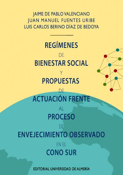 Regímenes de bienestar social y propuestas de actuación frente al proceso de envejecimiento observado en el Cono Sur