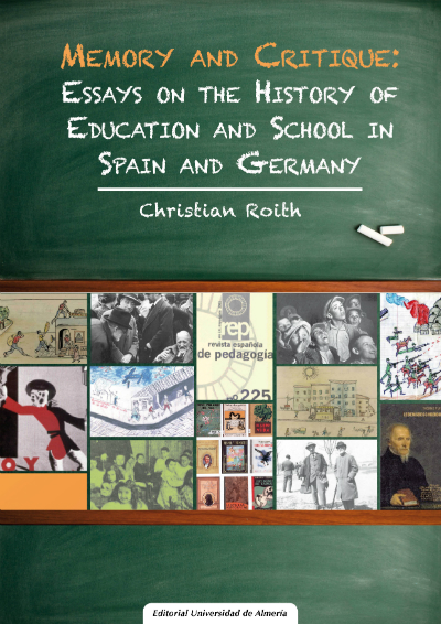 Memory and critique: Essays on the history of education and school in Spain and Germany