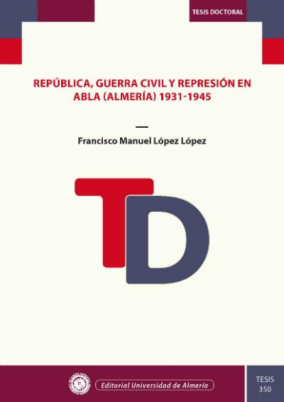 República, Guerra Civil y represión en Abla (Almería), 1931-1945- EBOOK
