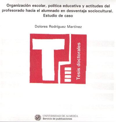 Organización escolar, política educativa y actitudes del profesorado hacia el alumnado en desventaja sociocultural. Estudio de