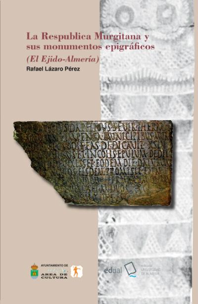 La Respublica Murgitana y sus monumentos epigráficos