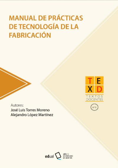 Manual de práctica de Tecnología de la Fabricación
