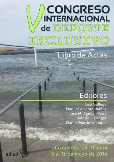V Congreso internacional de deporte inclusivo. Celebrado del 9 al 13 de mayo de 2016. Universidad de Almería
