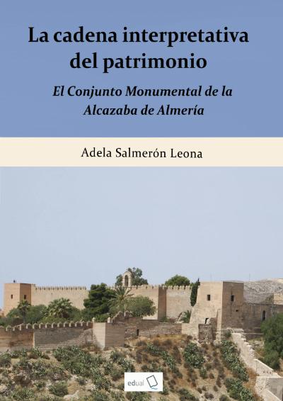 La cadena interpretativa del patrimonio: el conjunto monumental de la Alcazaba de Almería