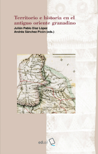 Territorio e historia en el antiguo oriente granadino