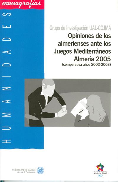 Opiniones de los almerienses ante los Juegos Mediterráneos Almería 2005 (comparativa años 2002-2003)