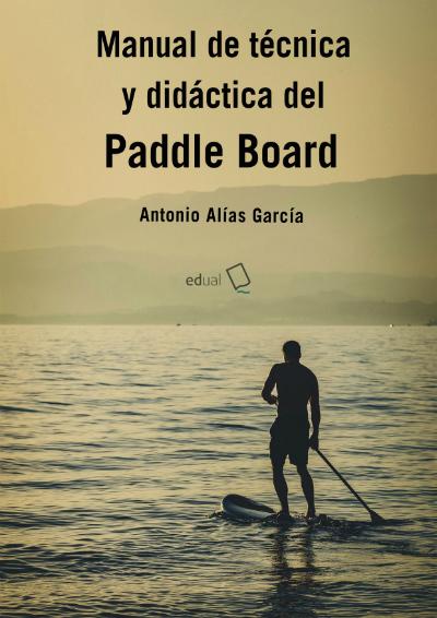 Manual de técnica y didáctica del Paddle Board
