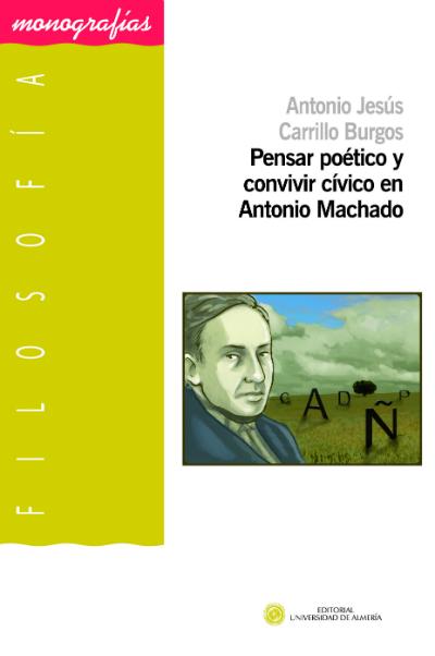 Pensar poético y convivir cívico en Antonio Machado