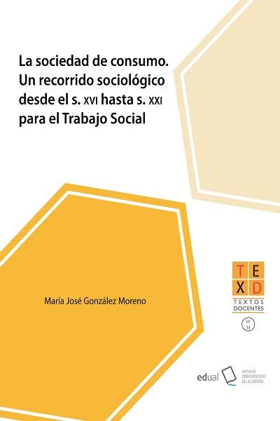 Sociedad de consumo. Un recorrido sociologico desde el S.XVI hasta S. XXI para el Trabajo social