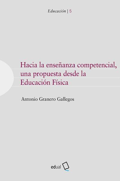 Hacia la enseñanza competencial, una propuesta desde la Educación Física