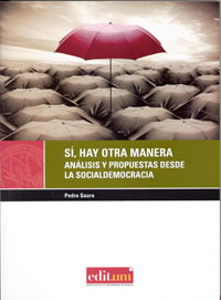 Sí, hay otra manera. análisis y propuestas desde la socialdemocracia