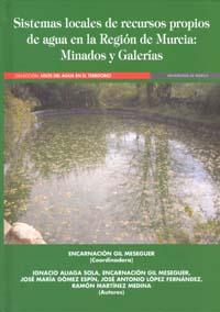 Sistemas locales de recursos propios de agua en la región de murcia.