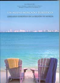 Un nuevo mercado turistico: jubilados europeos en la region de murcia