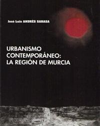 Urbanismo contemporaneo: la region de murcia