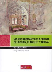 Viajeros románticos a oriente: delacroix, flaubert, nerval