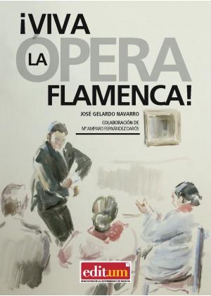¡ VIVA LA ÓPERA FLAMENCA ! FLAMENCO Y ANDALUCÍA EN LA PRENSA MURCIANA (1900 - 1939) EBOOK