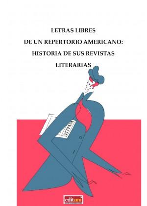 LETRAS LIBRESDE UN REPERTORIO AMERICANO:HISTORIA DE SUS REVISTASLITERARIAS