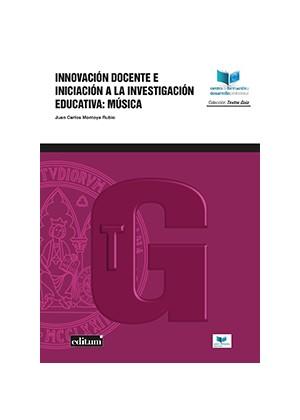 INNOVACIÓN DOCENTE E INICIACIÓN A LA INVESTIGACIÓN eDUCATIVA: MÚSICA- ebook