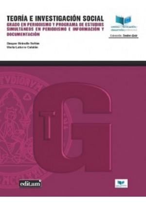 TEORÍA E INVESTIGACIÓN SOCIAL GRADO EN PERIODISMO Y PROGRAMA DE ESTUDIOS SIMULTÁNEOS EN PERIODISMO E INFORMACÍON Y DOCUMENTACIÓN