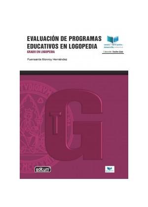 EVALUACIÓN DE PROGRAMAS EDUCATIVOS EN LOGOPEDIA. GRADO EN LOGOPEDIA