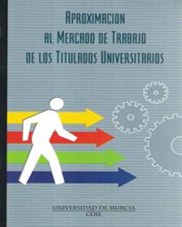 Aproximacion al mercado de trabajo de los titulados universitarios