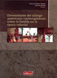 Dimensiones del diálogo americano contemporáneo sobre la familia en la época colonial