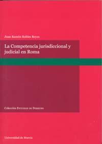 Competencia jurisdiccional y judicial en derecho romano, la